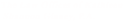 The Law Offices of Kathleen Shannon Glancy, P.A.